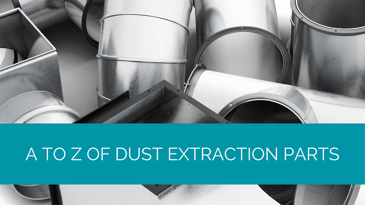 A to Z of Dust Extraction Parts
